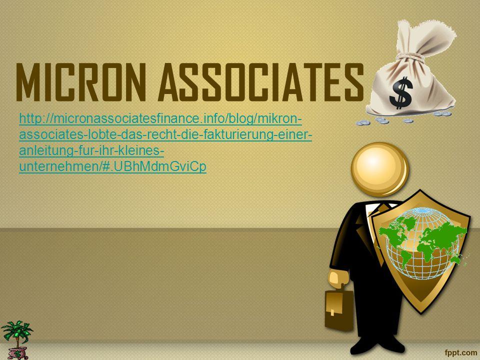 MICRON ASSOCIATES http://micronassociatesfinance.info/blog/mikron- associates-lobte-das-recht-die-fakturierung-einer- anleitung-fur-ihr-kleines- unternehmen/#.UBhMdmGviCp
