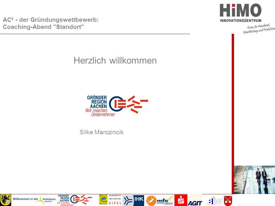 Wirtschaftsausschuss 2008 AC² - der Gründungswettbewerb: Coaching-Abend Standort Herzlich willkommen Silke Marczincik