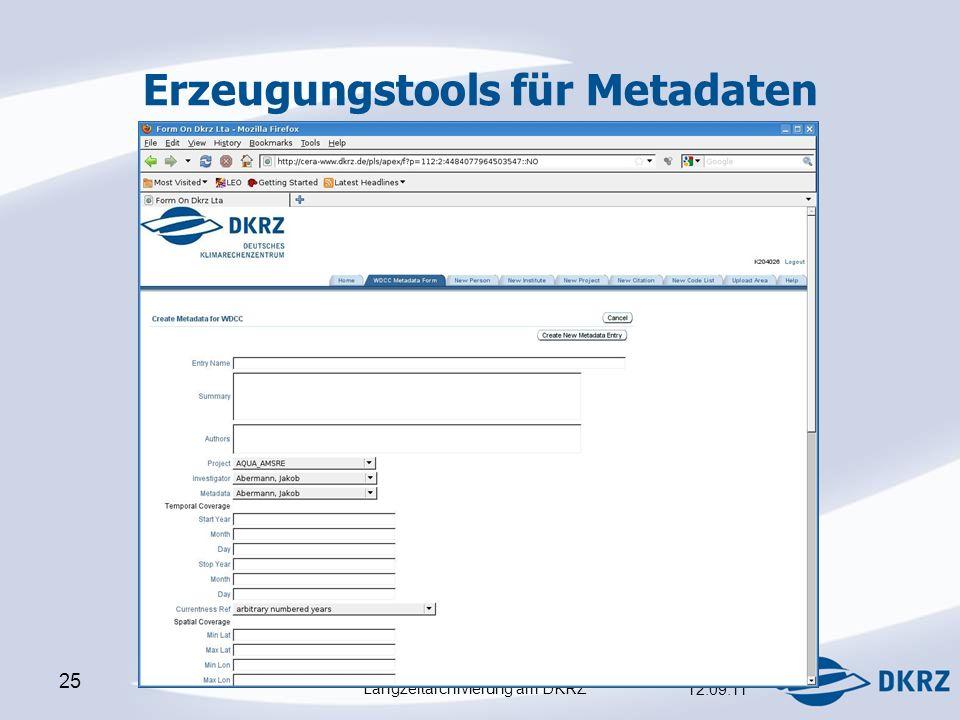 Langzeitarchivierung am DKRZ 12.09.11 25 Erzeugungstools für Metadaten