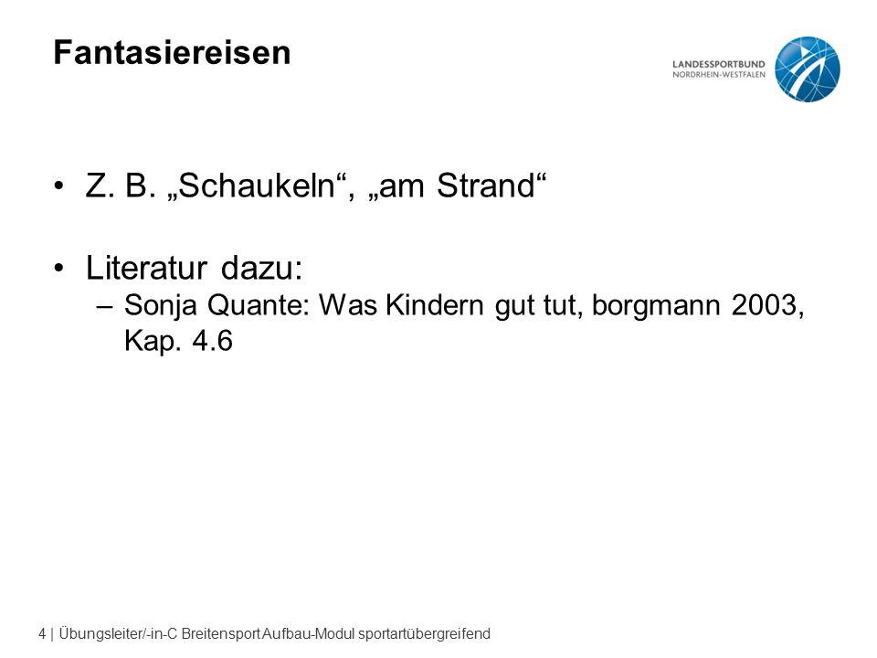 4 | Übungsleiter/-in-C Breitensport Aufbau-Modul sportartübergreifend Fantasiereisen Z.