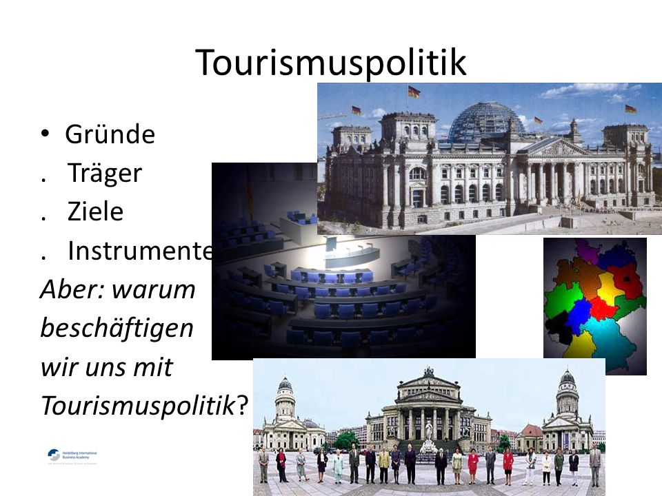 Tourismuspolitik Gründe. Träger. Ziele.