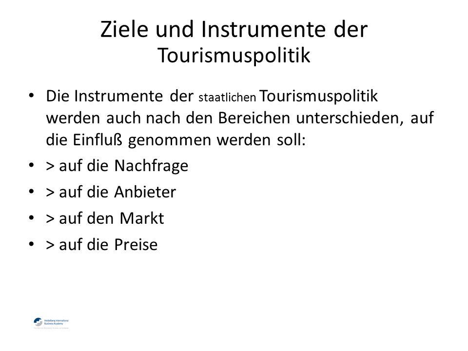 Die Instrumente der staatlichen Tourismuspolitik werden auch nach den Bereichen unterschieden, auf die Einfluß genommen werden soll: > auf die Nachfrage > auf die Anbieter > auf den Markt > auf die Preise Ziele und Instrumente der Tourismuspolitik