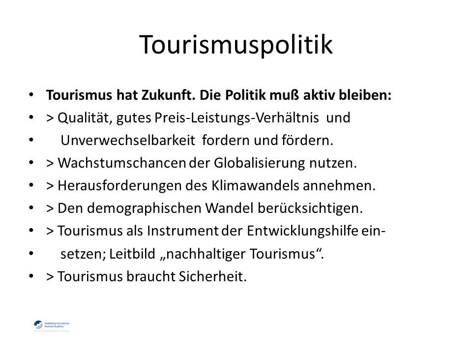Tourismuspolitik Tourismus hat Zukunft.