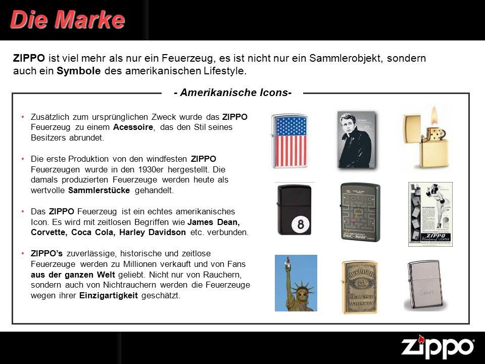 ZIPPO ist viel mehr als nur ein Feuerzeug, es ist nicht nur ein Sammlerobjekt, sondern auch ein Symbole des amerikanischen Lifestyle.