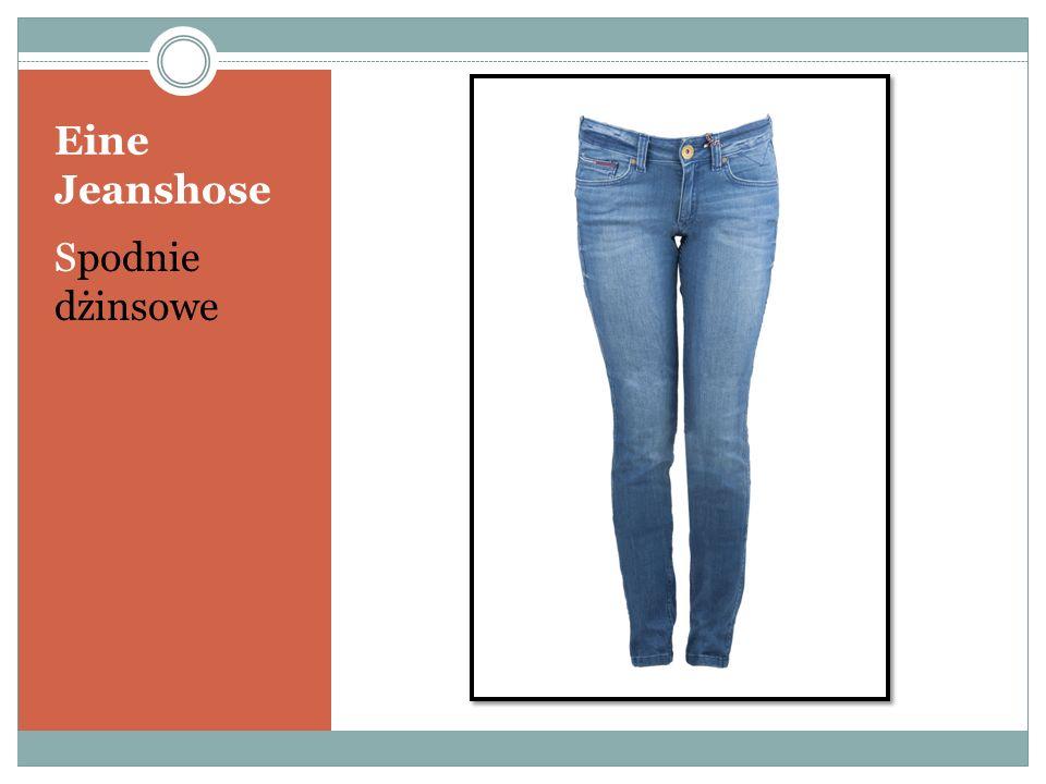 Eine Jeanshose Spodnie dżinsowe
