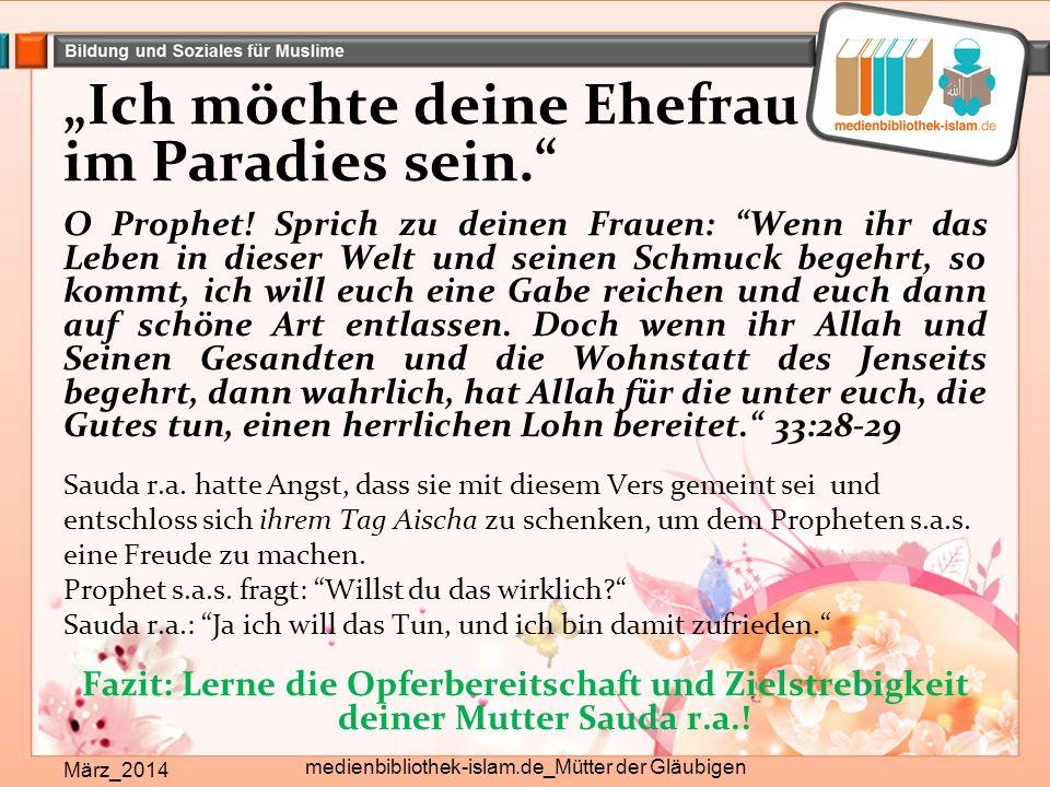 """""""Ich möchte deine Ehefrau im Paradies sein. März_2014 medienbibliothek-islam.de_Mütter der Gläubigen O Prophet."""