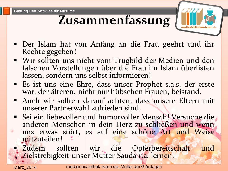 Zusammenfassung März_2014 medienbibliothek-islam.de_Mütter der Gläubigen  Der Islam hat von Anfang an die Frau geehrt und ihr Rechte gegeben.