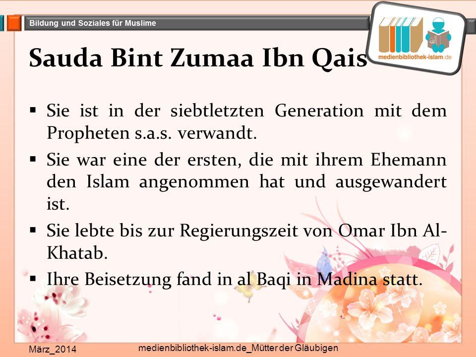 Sauda Bint Zumaa Ibn Qais März_2014 medienbibliothek-islam.de_Mütter der Gläubigen  Sie ist in der siebtletzten Generation mit dem Propheten s.a.s.