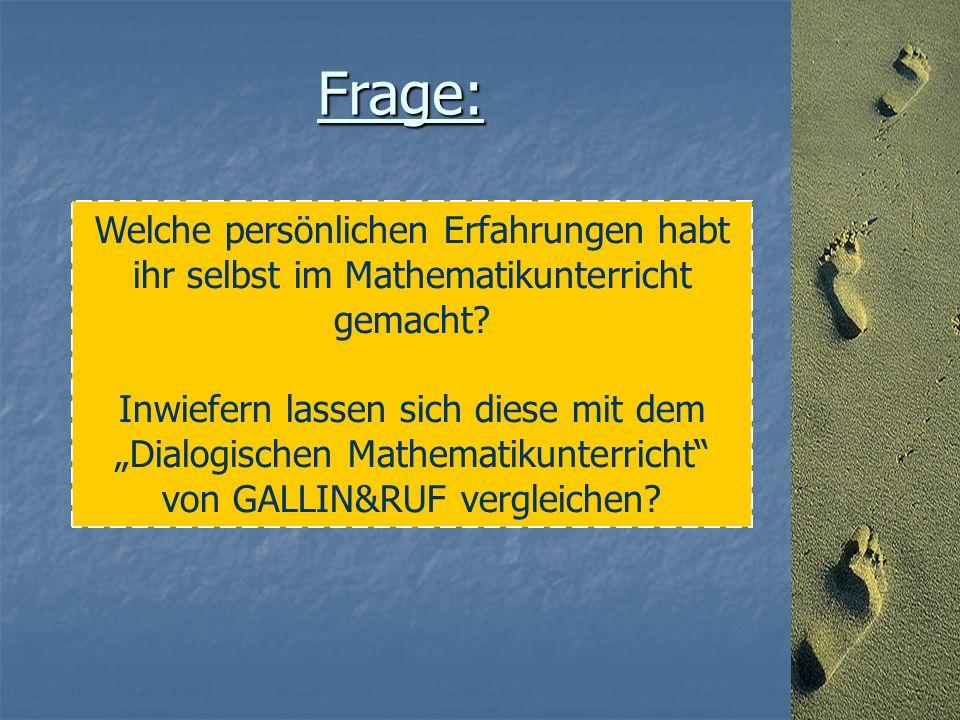 Frage: Welche persönlichen Erfahrungen habt ihr selbst im Mathematikunterricht gemacht.