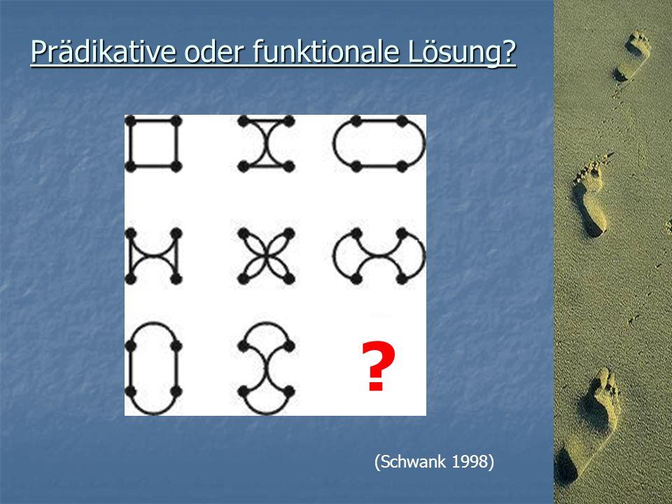 Prädikative oder funktionale Lösung (Schwank 1998)