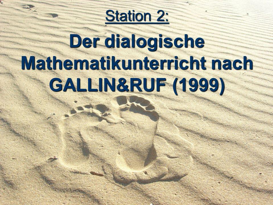 Station 2: Der dialogische Mathematikunterricht nach GALLIN&RUF (1999)
