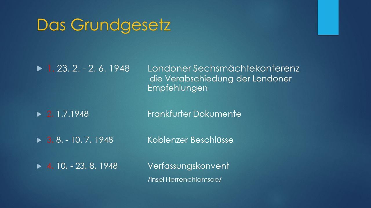 Das Grundgesetz  1. 23. 2. - 2. 6.