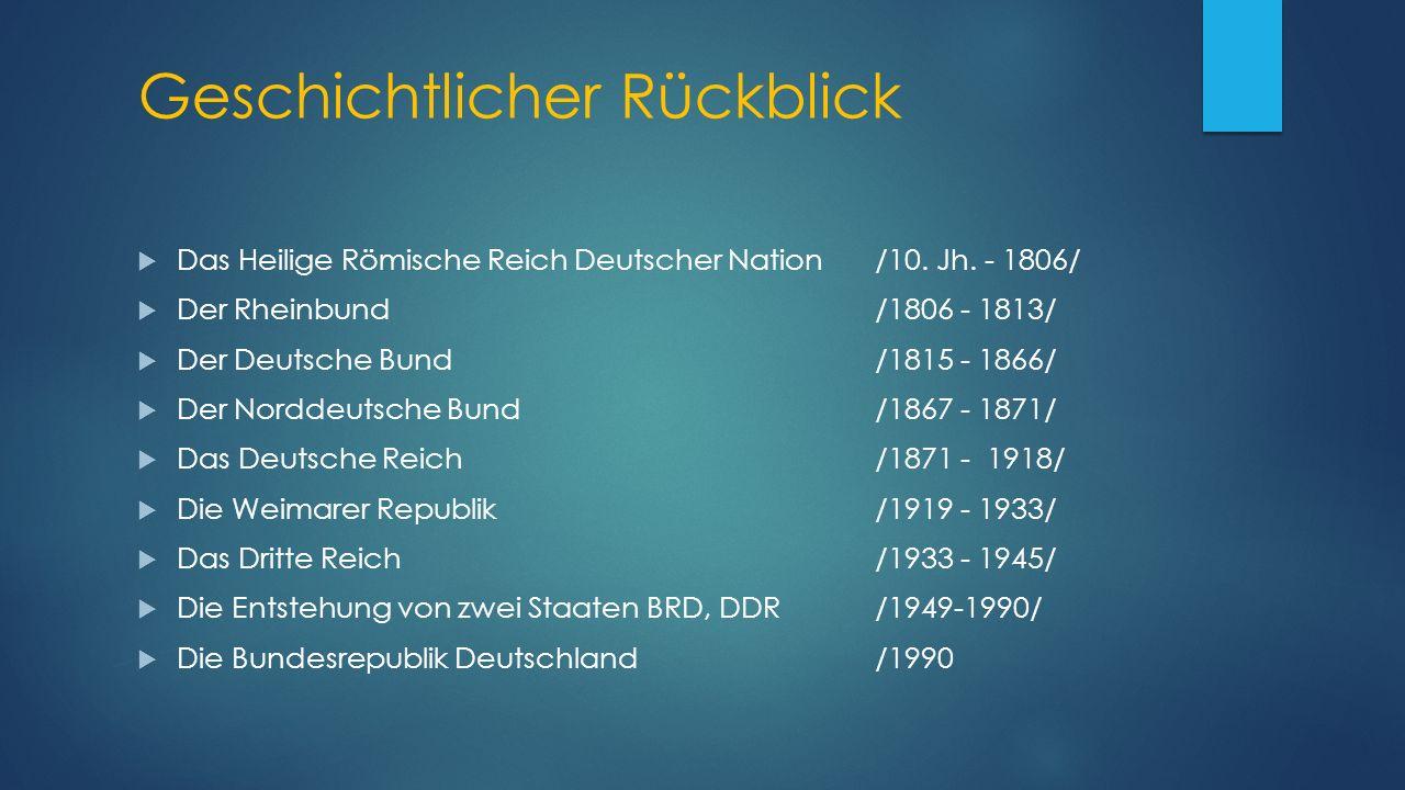 Geschichtlicher Rückblick  Das Heilige Römische Reich Deutscher Nation /10.