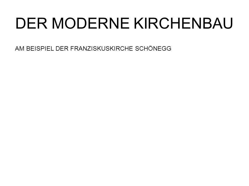 DER MODERNE KIRCHENBAU AM BEISPIEL DER FRANZISKUSKIRCHE SCHÖNEGG