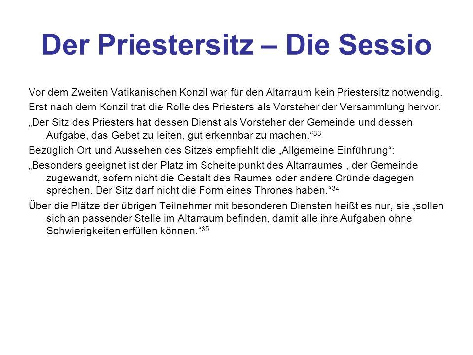 Der Priestersitz – Die Sessio Vor dem Zweiten Vatikanischen Konzil war für den Altarraum kein Priestersitz notwendig.
