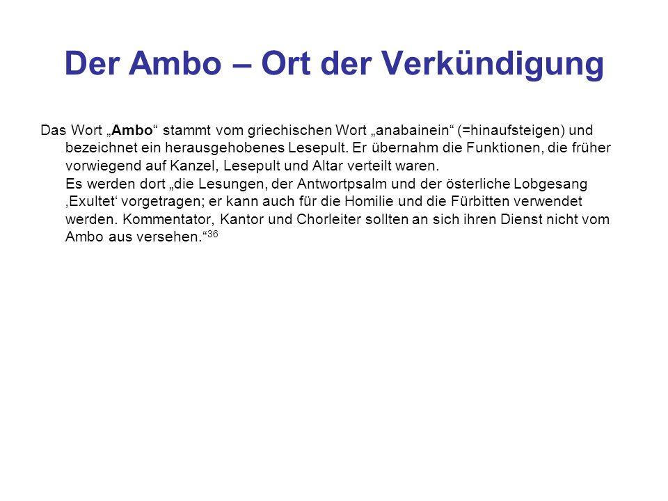 """Der Ambo – Ort der Verkündigung Das Wort """"Ambo stammt vom griechischen Wort """"anabainein (=hinaufsteigen) und bezeichnet ein herausgehobenes Lesepult."""