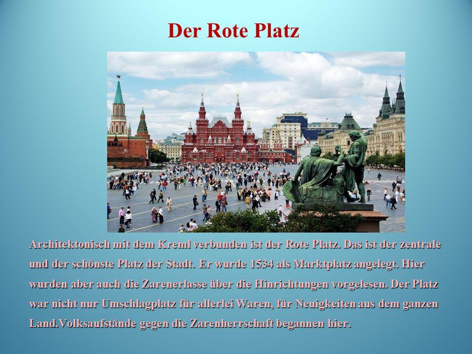 Architektonisch mit dem Kreml verbunden ist der Rote Platz.