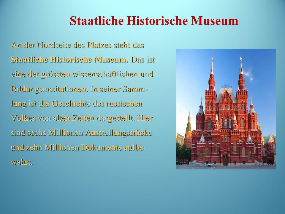 An der Nordseite des Platzes steht das Staatliche Historische Museum.
