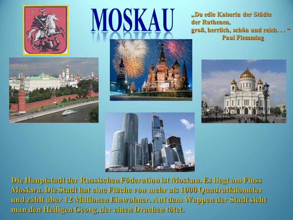 Die Hauptstadt der Russischen Föderation ist Moskau.