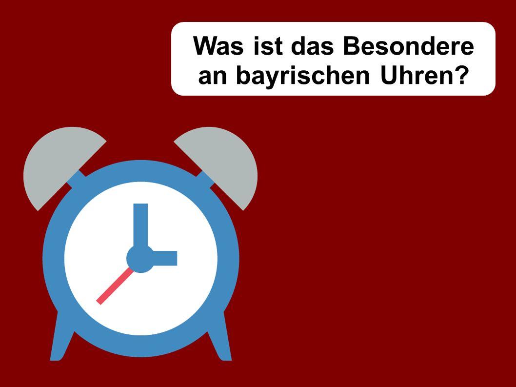 Was ist das Besondere an bayrischen Uhren