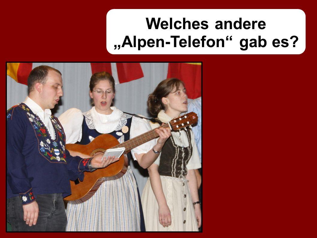 """Welches andere """"Alpen-Telefon gab es"""
