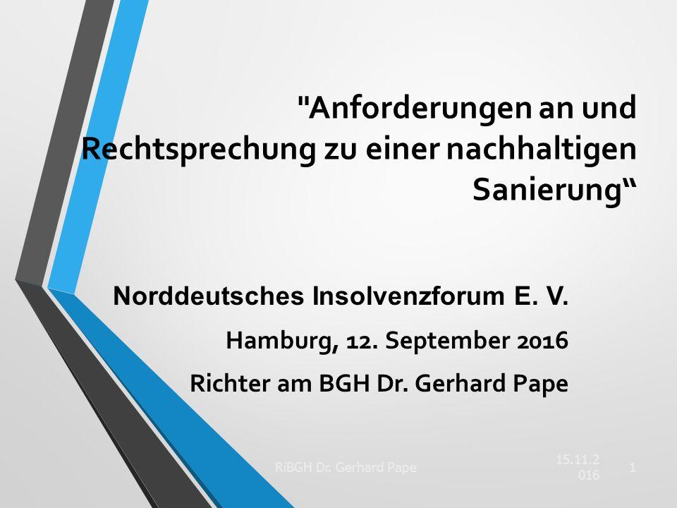 Anforderungen an und Rechtsprechung zu einer nachhaltigen Sanierung Norddeutsches Insolvenzforum E.