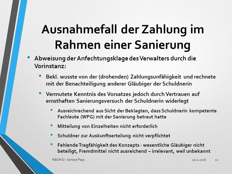 Ausnahmefall der Zahlung im Rahmen einer Sanierung Abweisung der Anfechtungsklage des Verwalters durch die Vorinstanz: Bekl.