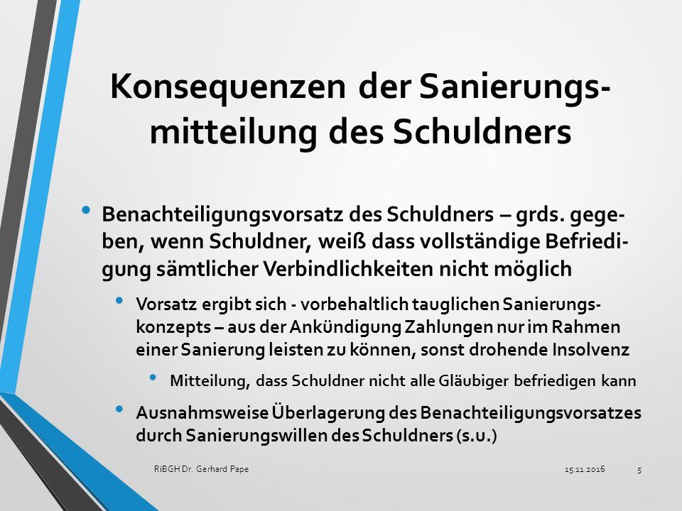 Konsequenzen der Sanierungs- mitteilung des Schuldners Benachteiligungsvorsatz des Schuldners – grds.