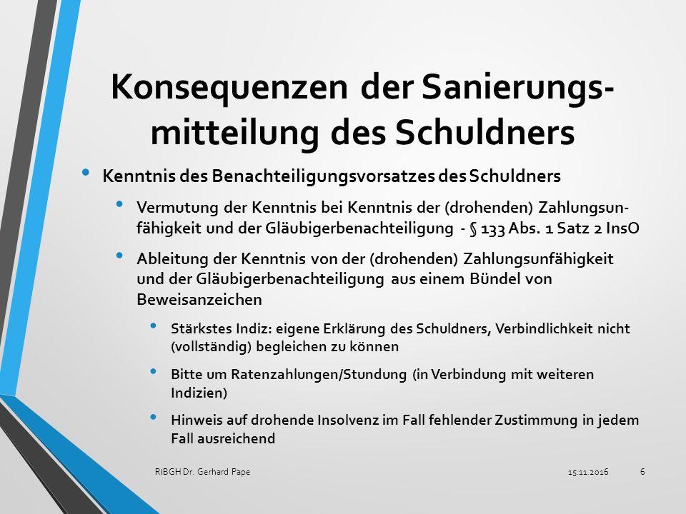 Konsequenzen der Sanierungs- mitteilung des Schuldners Kenntnis des Benachteiligungsvorsatzes des Schuldners Vermutung der Kenntnis bei Kenntnis der (drohenden) Zahlungsun- fähigkeit und der Gläubigerbenachteiligung - § 133 Abs.