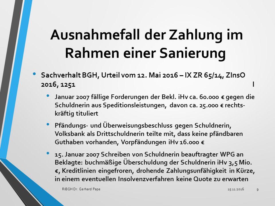 Ausnahmefall der Zahlung im Rahmen einer Sanierung Sachverhalt BGH, Urteil vom 12.