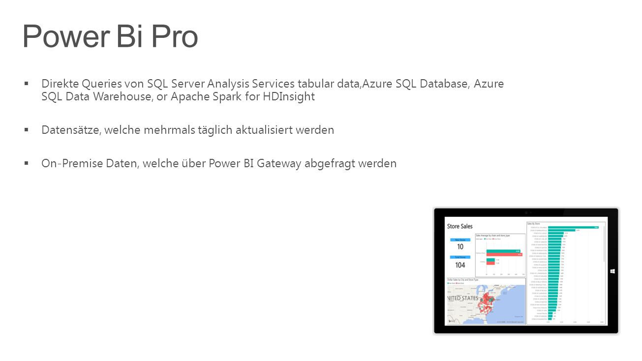 Direkte Queries von SQL Server Analysis Services tabular data,Azure SQL Database, Azure SQL Data Warehouse, or Apache Spark for HDInsight  Datensätze, welche mehrmals täglich aktualisiert werden  On-Premise Daten, welche über Power BI Gateway abgefragt werden
