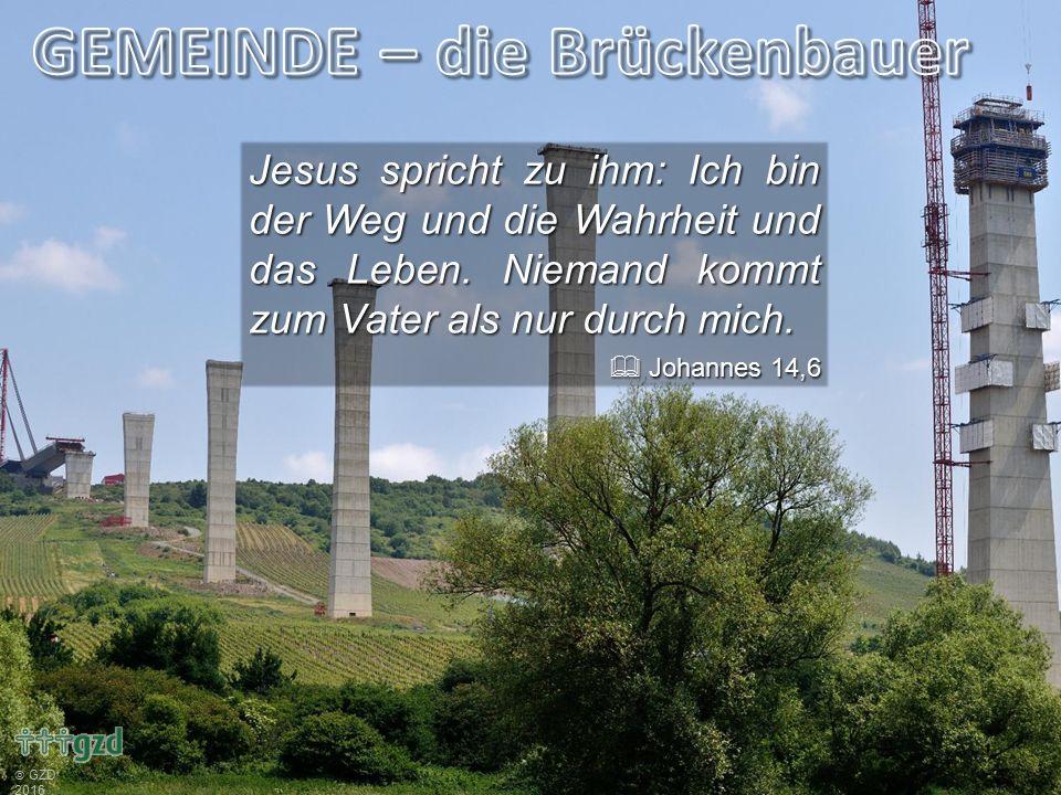 Jesus spricht zu ihm: Ich bin der Weg und die Wahrheit und das Leben.