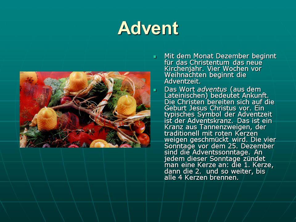 Advent Mit dem Monat Dezember beginnt für das Christentum das neue Kirchenjahr.