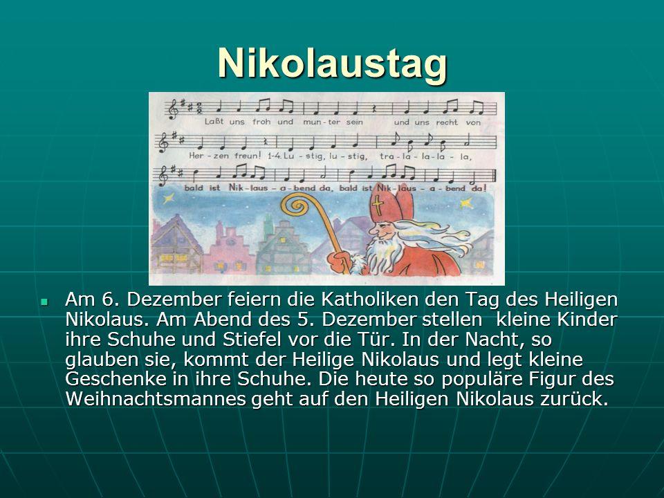 Nikolaustag Am 6. Dezember feiern die Katholiken den Tag des Heiligen Nikolaus.