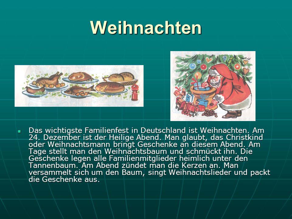 Weihnachten Das wichtigste Familienfest in Deutschland ist Weihnachten.