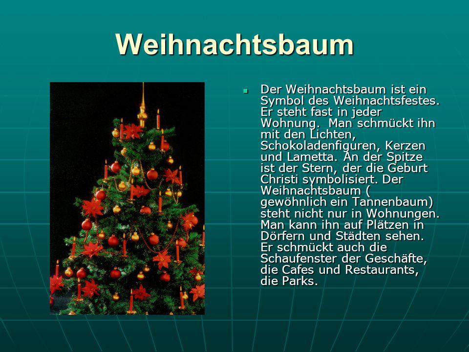 Weihnachtsbaum Der Weihnachtsbaum ist ein Symbol des Weihnachtsfestes.