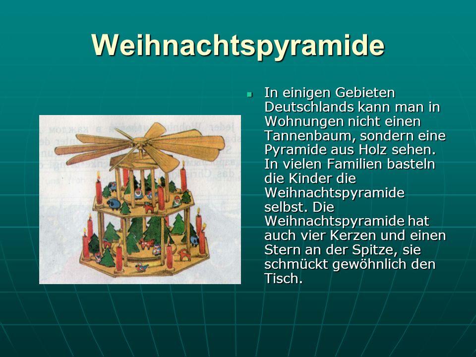 Weihnachtspyramide In einigen Gebieten Deutschlands kann man in Wohnungen nicht einen Tannenbaum, sondern eine Pyramide aus Holz sehen.