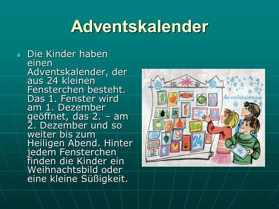 Adventskalender Die Kinder haben einen Adventskalender, der aus 24 kleinen Fensterchen besteht.