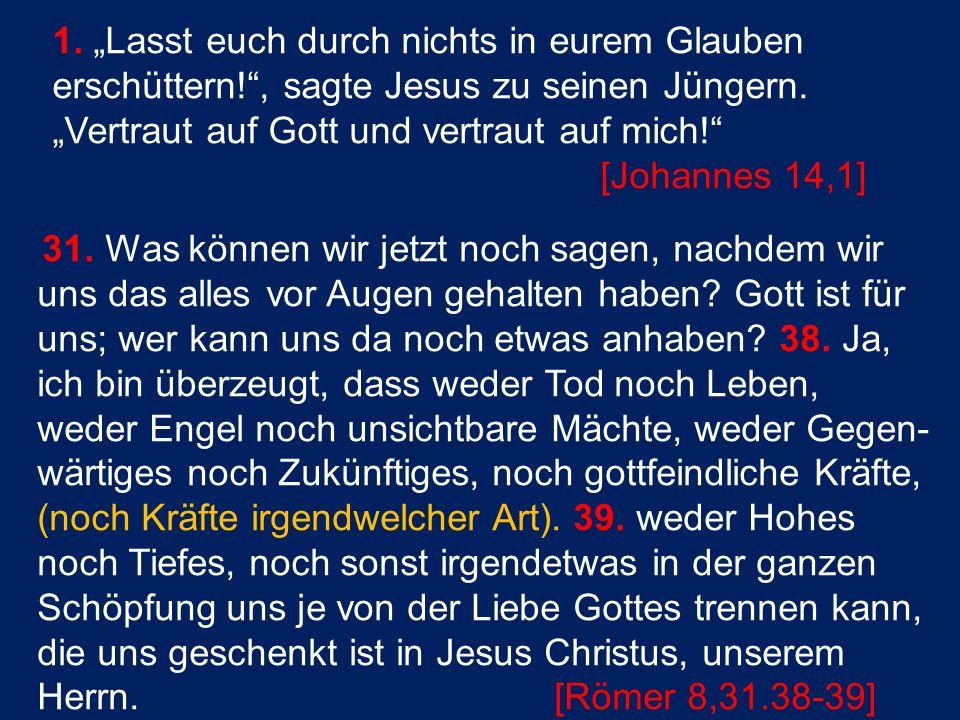 """1. """"Lasst euch durch nichts in eurem Glauben erschüttern! , sagte Jesus zu seinen Jüngern."""