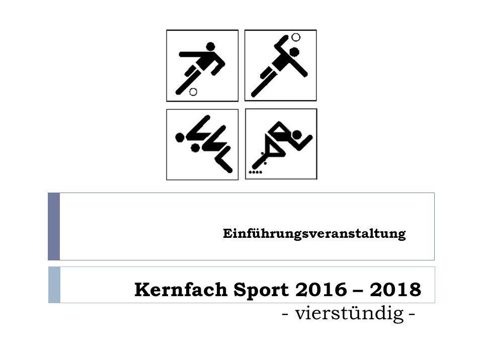 Kernfach Sport 2016 – 2018 - vierstündig - Einführungsveranstaltung