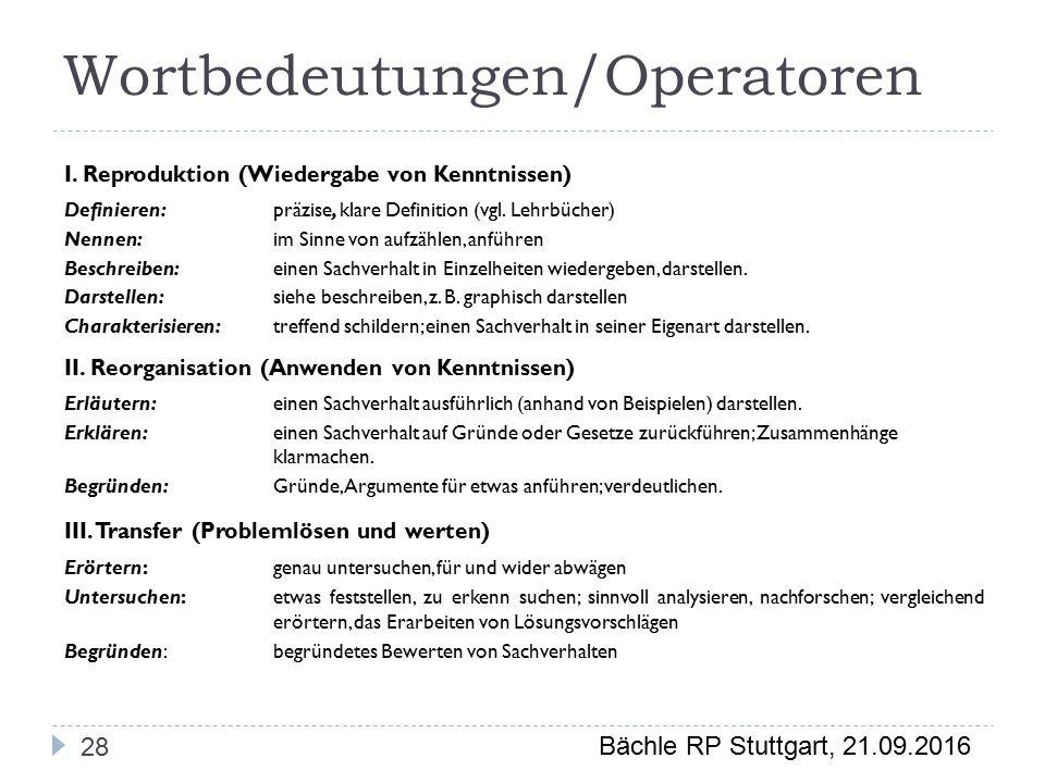 Bächle RP Stuttgart, 21.09.2016 Wortbedeutungen/Operatoren 28 I.