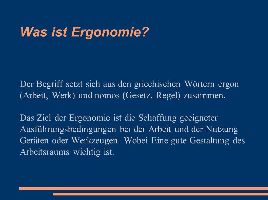 Was ist Ergonomie.