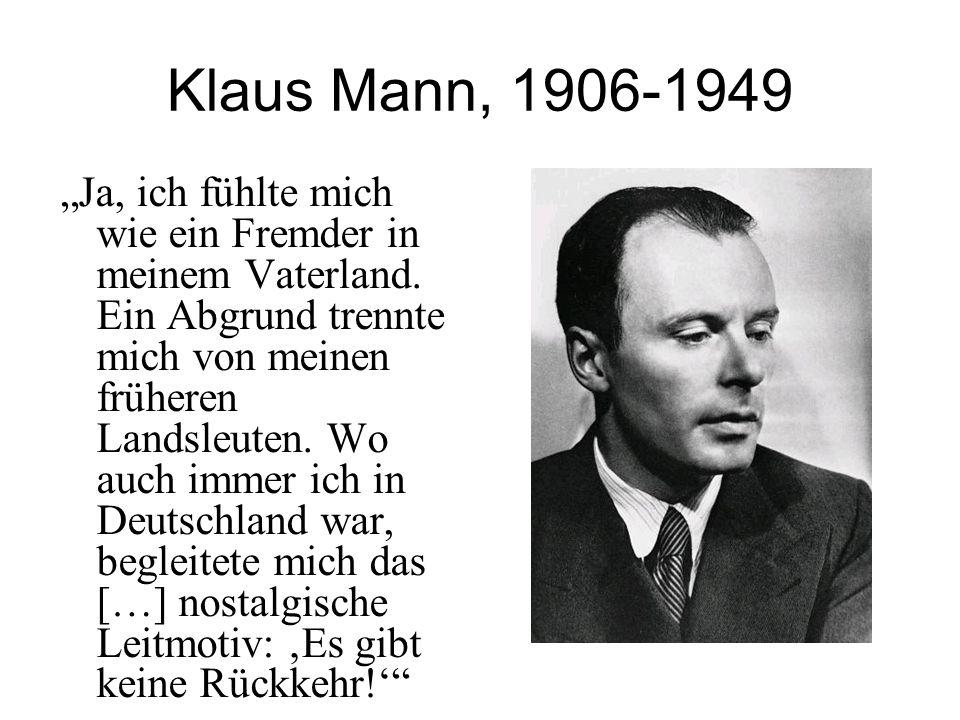 """Klaus Mann, 1906-1949 """"Ja, ich fühlte mich wie ein Fremder in meinem Vaterland."""