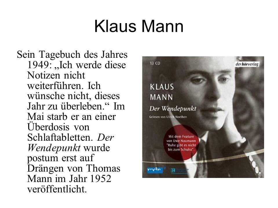 """Klaus Mann Sein Tagebuch des Jahres 1949: """"Ich werde diese Notizen nicht weiterführen."""