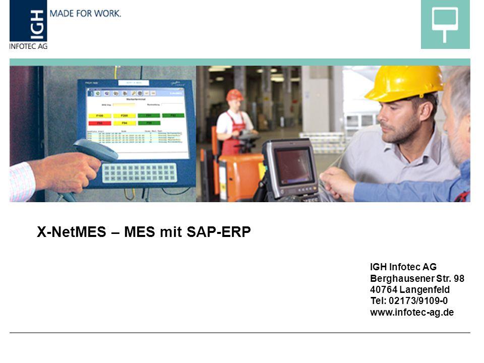 X-NetMES – MES mit SAP-ERP IGH Infotec AG Berghausener Str.