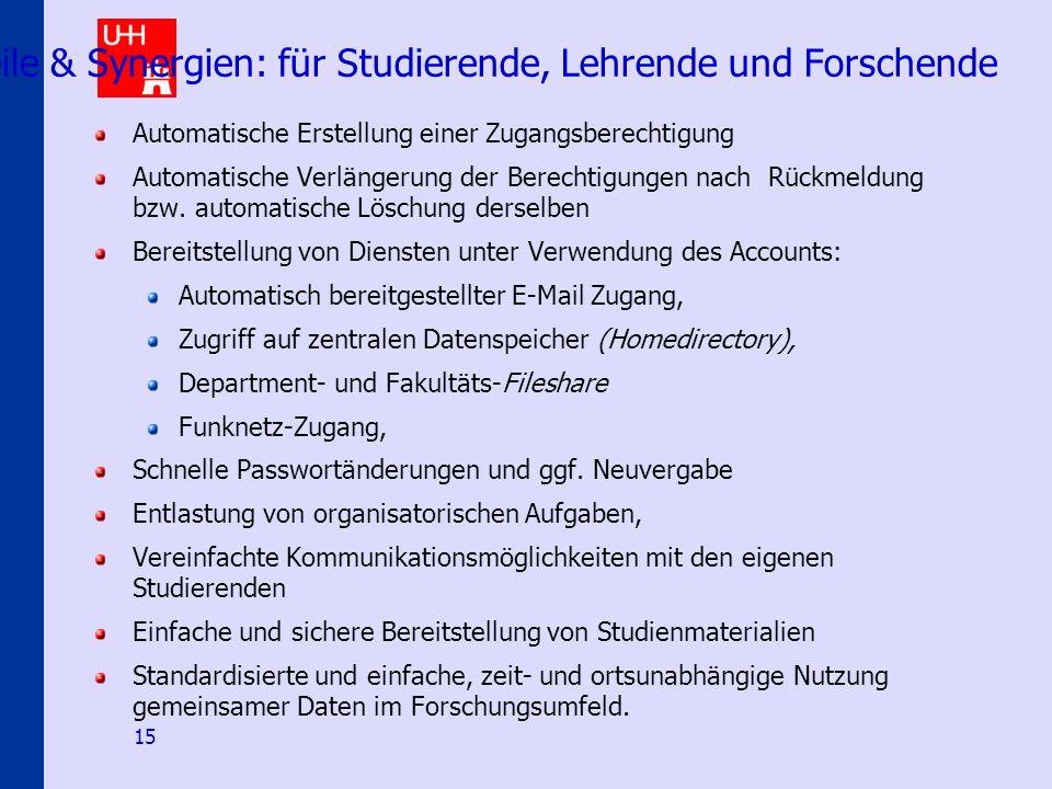 Identity-Management an den Hamburger Hochschulen 15 Vorteile & Synergien: für Studierende, Lehrende und Forschende Automatische Erstellung einer Zugangsberechtigung Automatische Verlängerung der Berechtigungen nach Rückmeldung bzw.