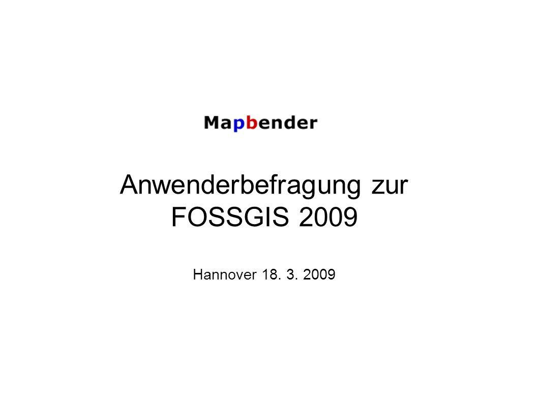 Anwenderbefragung zur FOSSGIS 2009 Hannover 18. 3. 2009