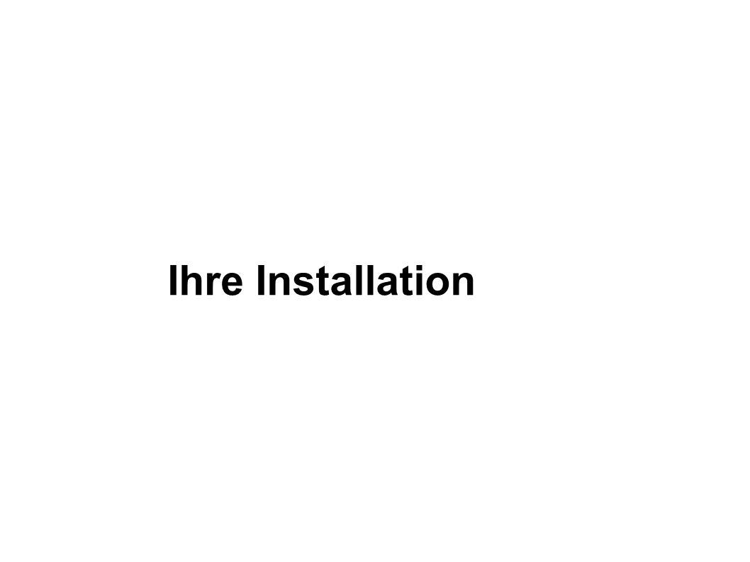 Ihre Installation