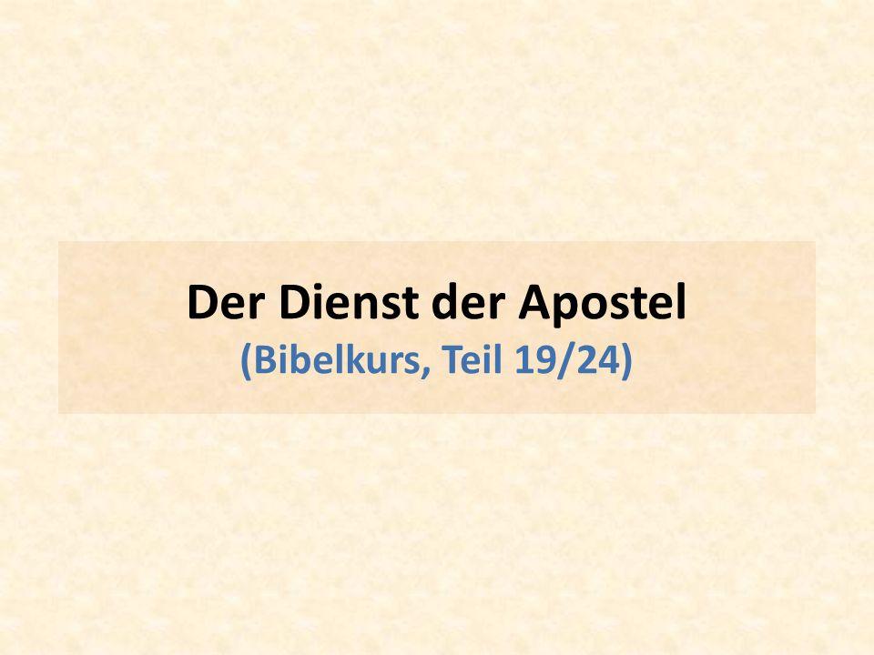 Der Dienst der Apostel (Bibelkurs, Teil 19/24)