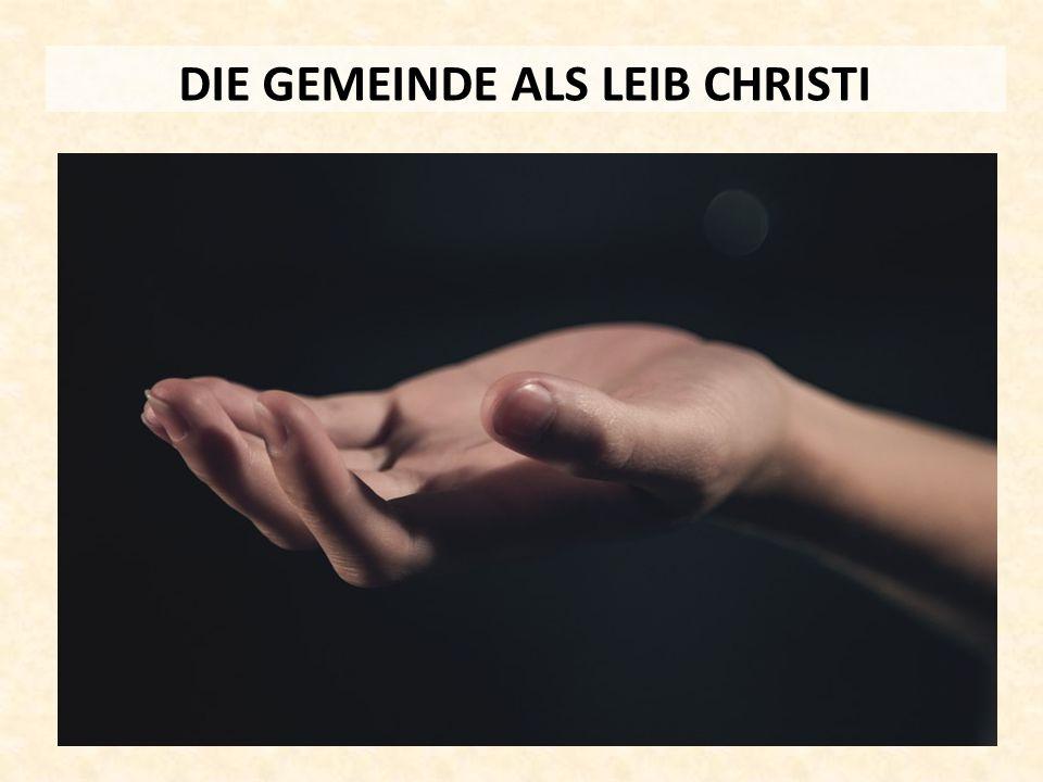 DIE GEMEINDE ALS LEIB CHRISTI